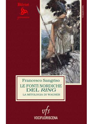 Le fonti nordiche del Ring. La mitologia di Wagner