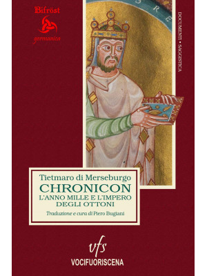 Chronicon. L'anno Mille e l'impero degli Ottoni. Ediz. multilingue