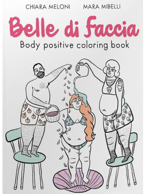 Belle di faccia. Body positive coloring book