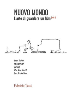 Nuovo Mondo. L'arte di guardare un film. Vol. 1