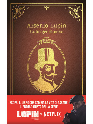 Arsenio Lupin. Ladro gentiluomo. Nuova ediz.