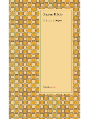 Fra tipi e copie. Autori, editori, tipografi, clienti