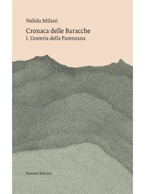 Cronaca delle Baracche. Vol. 1: L' osteria della Parenzana