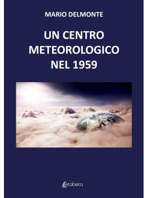 Un centro meteorologico nel 1959