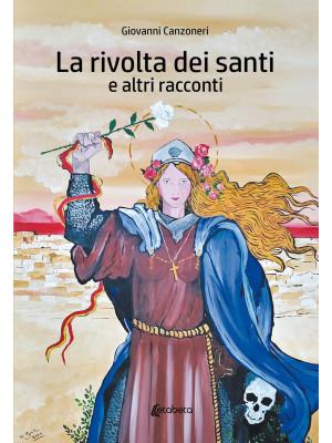 La rivolta dei santi e altri racconti