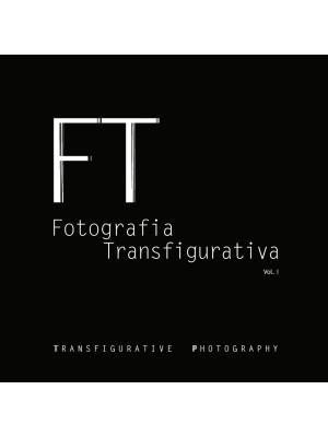 Fotografia transfigurativa. Vol. 1