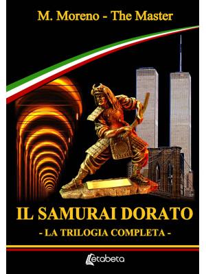 Il samurai dorato. La trilogia completa