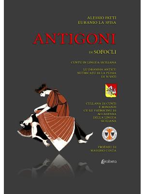 Antigoni di Sofocli. Cuntu in lingua siciliana. Lu dramma anticu nutricatu di la puisia di 'n vati