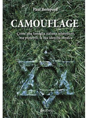 Camouflage. Come una famiglia italiana mimetizzò, ma preservò, la sua identità ebraica