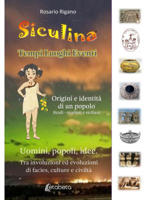 Siculina. Tempi, luoghi, eventi. Origini e identità di un popolo