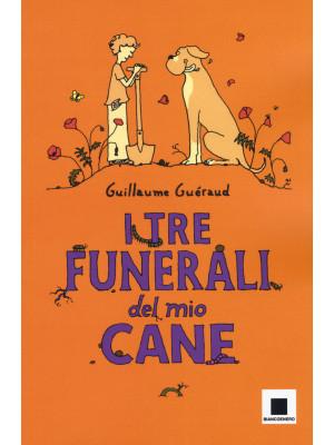 I tre funerali del mio cane