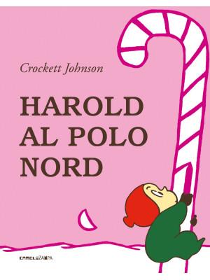 Harold al Polo Nord. Ediz. illustrata