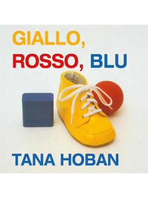 Giallo, rosso, blu. Ediz. illustrata