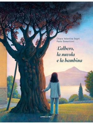 L'albero, la nuvola e la bambina. Ediz. ad alta leggibilità