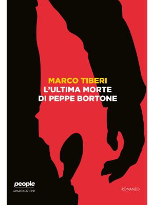 L'ultima morte di Peppe Bortone