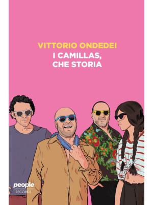 I Camillas, che storia