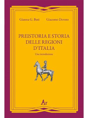 Preistoria e storia della regioni d'Italia. Una introduzione