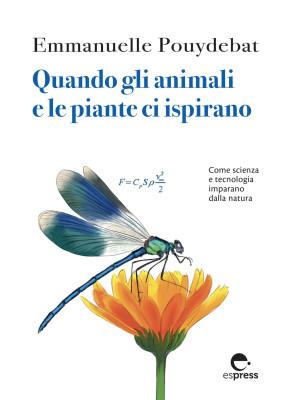 Quando gli animali e le piante ci ispirano. Come scienza e tecnologia imparano dalla natura