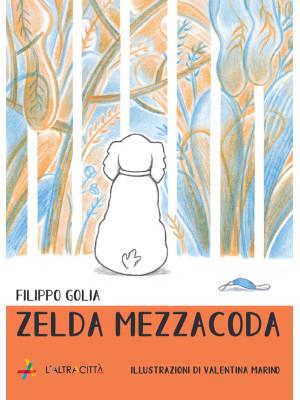 Zelda Mezzacoda. Ediz. illustrata