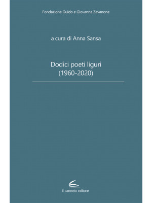 Dodici poeti liguri (1960-2020)