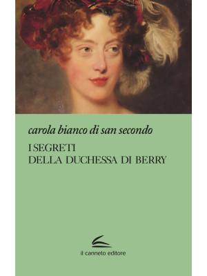 I segreti della Duchessa di Berry