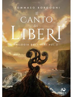 Il canto dei liberi. Trilogia dei liberi. Vol. 2