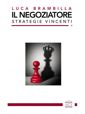 Il negoziatore. Strategie vincenti. Ediz. integrale