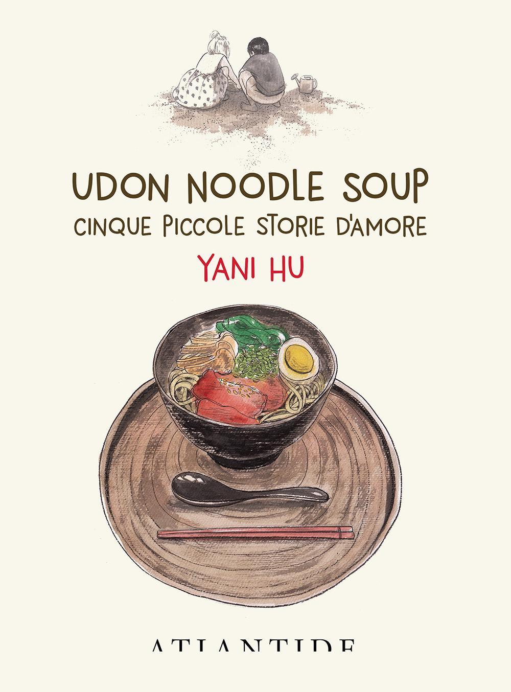 Udon Noodle Soup. Cinque piccole storie d'amore